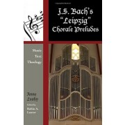 J. S. Bach's 'Leipzig' Chorale Preludes: Music, Text, Theology