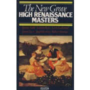 The New Grove: High Renaissance Masters