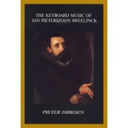 The keyboard music of Jan Pieterszoon Sweelinck - Its style, significance and influence
