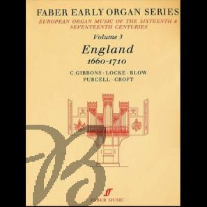 Early Organ Series Vol. 3 - England (1660-1710)
