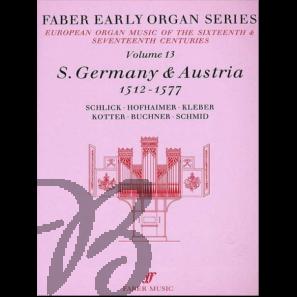 Early Organ Series Vol. 13 - S.Germany & Austria (1512-1577)
