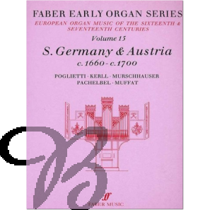 Early Organ Series Vol. 15 - S.Germany & Austria (1660-1700)