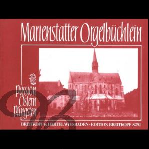 Marienstatter Orgelbüchlein 1 (Passion - Ostern - Pfingsten)
