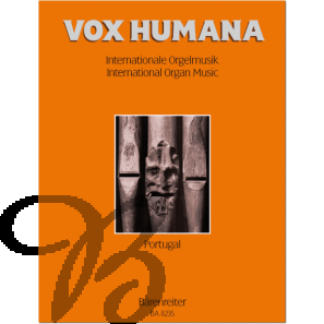 Vox Humana - Internationale Orgelmusik Band 5: Portugal