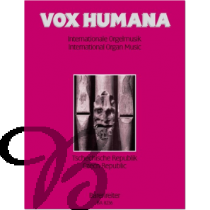 Vox Humana - Internationale Orgelmusik Band 6: Tschechische Republik