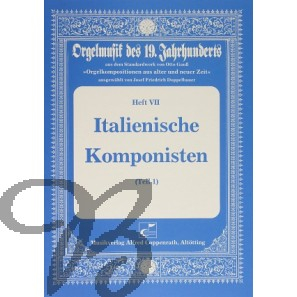 Orgelmusik des 19. Jahrhunderts Heft 7: Italienische Komponisten 1