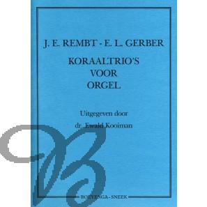 J.E. Rembt, E.L. Gerber - Koraaltrio's voor orgel