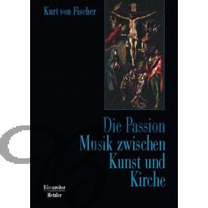 Die Passion: Musik zwischen Kunst und Kirche