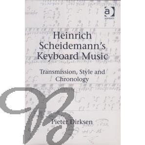 Heinrich Scheidemann's Keyboard Music - Dirksen, Pieter
