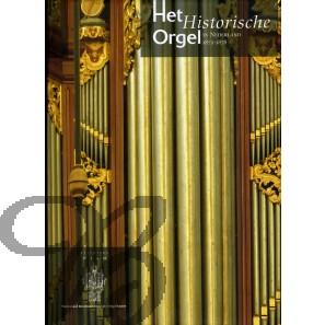 Het Historische Orgel in Nederland, Deel 10 (1872-1878)