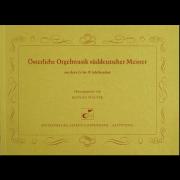 Österliche Orgelmusik süddeutscher Meister