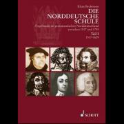 Die Norddeutsche Schule Teil 1: Die Zeit der Gründerväter 1517-1629