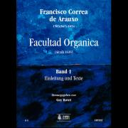 Facultad Organica (Alcalá 1626) - Vol. 1: Einleitung und Texte (Deutsche Version)