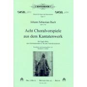 Acht Choralvorspiele aus dem Kantatenwerk