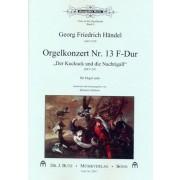 """Orgelkonzert nr. 13 F-Dur """"Der Kuckuck und die Nachtigall"""" HWV 295"""
