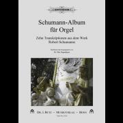 Schumann-Album für Orgel - Zehn Transkriptionen aus dem Werk Robert Schumanns