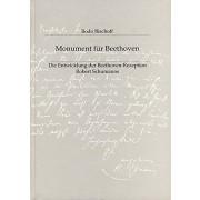 Monument für Beethoven: Die Entwicklung der Beethoven-Rezeption Robert Schumanns