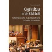 Orgelcultuur in de Biblebelt