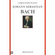 Johann Sebastian Bach - zijn leven, zijn muziek, zijn genie - Wolff, Christoph