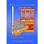 Bouw van een Orgelpositief / Bau eines Orgelpositivs
