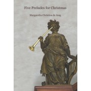 Five Preludes for Christmas