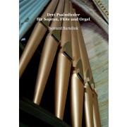 Drei Psalmlieder für Sopran, Flöte und Orgel