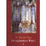 De Orgelmakers Witte