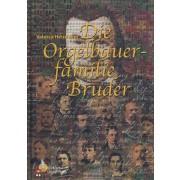Die Orgelbauerfamilie Bruder