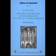 Zur Französischen Orgelmusik des 19. und 20. Jahrhunderts. Ein Handbuch - Busch, Hermann J.