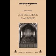 Zur Orgelmusik Max Regers