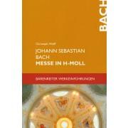 Johann Sebastian Bach. Messe in h-Moll BWV 232