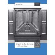 Orgeln in der Schweiz - Erbe und Pflege