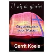 U zij de glorie: Orgelmuziek voor Pasen