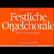 Festliche Orgelchoräle - Morgen- und Eingangslieder