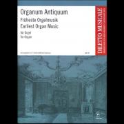 Organum Antiquum: Früheste Orgelmusik