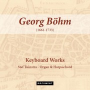 Georg Böhm - Keyboard Works (Organ and Harpsichord)
