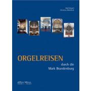 Orgelreisen durch die Mark Brandenburg