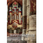 The Christian Müller Organ in the Grote of St.-Bavokerk in Haarlem