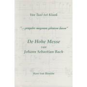 Van Taal tot Klank 5: De Hohe Messe van J. S. Bach