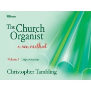 The Church Organist - a New Method, Vol.3: Improvisation