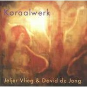 Koraalwerk - David de Jong & Jeljer Vlieg - Collection,