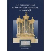 Het Knipscheer-orgel in de St. Jeroenskerk te Noordwijk