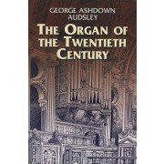 The Organ of the Twentieth Century
