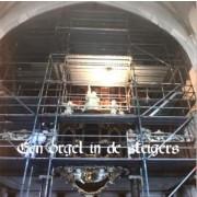 Een orgel in de steigers