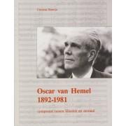 Oscar van Hemel (1892-1981) - Componist tussen klassiek en atonaal
