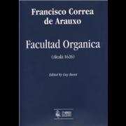 Facultad Organica (Alcalá 1626) - Arauxo, Francisco Correa de (1583(84?)-1654)