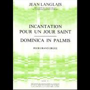 Incantation pour un Jour saint / Dominica in Palmis