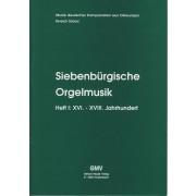 Siebenbürgische Orgelmusik 1: 16. bis 18. Jahrhundert - Collection
