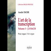 L'art de la Transcription - Vol. 3 (J.S. Bach) - Bach, Johann Sebastian (1685-1750)