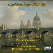 A Golden Age of Music (London 1710-1810), mmv Accademia Arcadia - Wageningen, Cor van